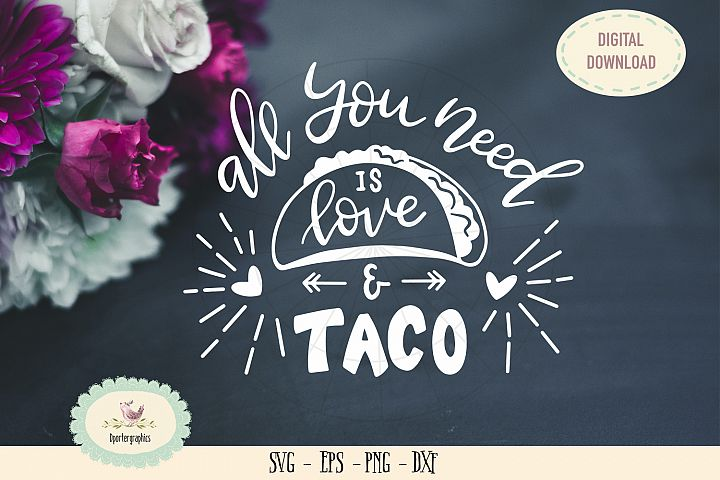 All you need is taco and love SVG cut file taco saying