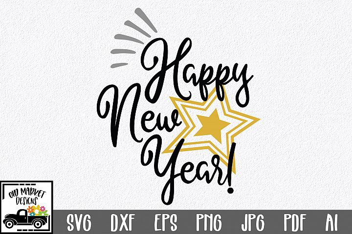 Happy New Year SVG Cut File - New Years SVG DXF EPS PNG
