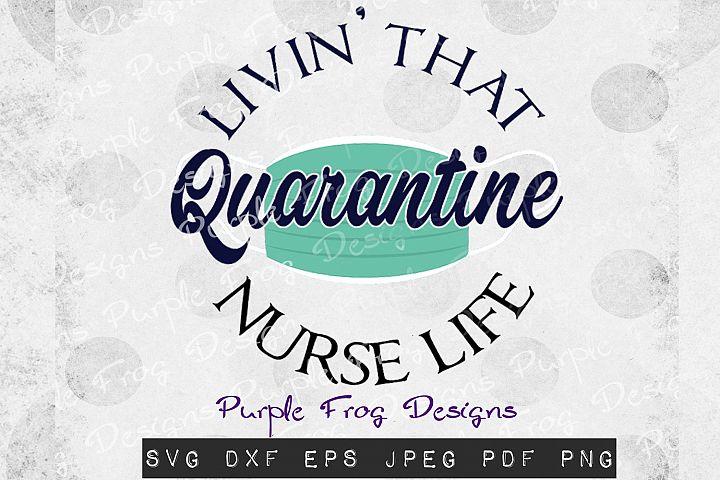 Nurse Life svg Quarantine svg