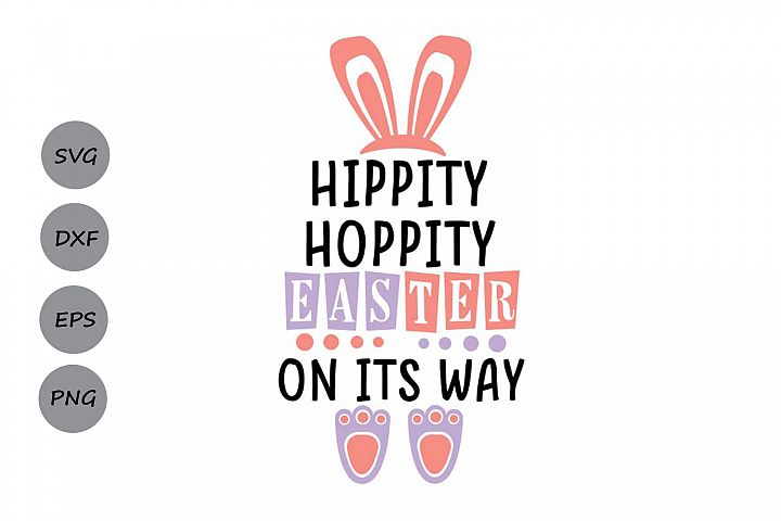 Hippity Hoppity Easter On Its Way svg, Easter svg.
