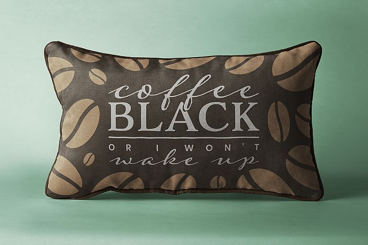 Coffee Black or I Wont Wake Up