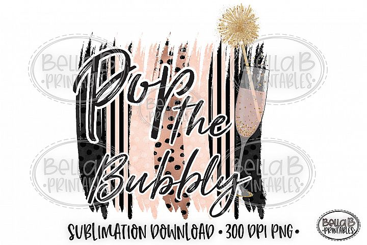 New Years 2020 Sublimation Design, Pop The Bubbly PNG