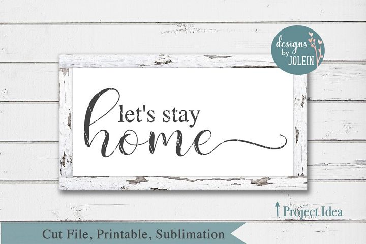 Lets stay home SVG, png, eps, DXF, sublimation
