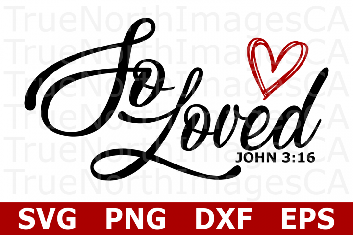 So Loved - A Religious SVG Cut File