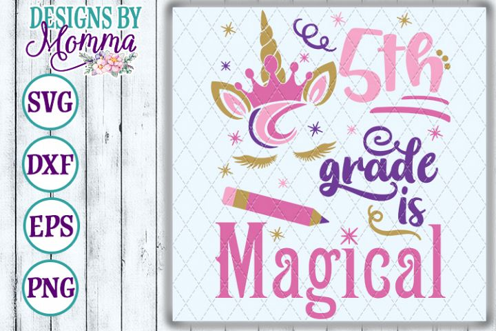5th Grade is Magical Unicorn SVG
