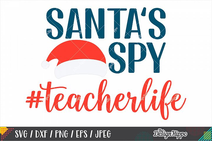 Santas Spy Teacherlife SVG, Teacher Christmas SVG DXF PNG
