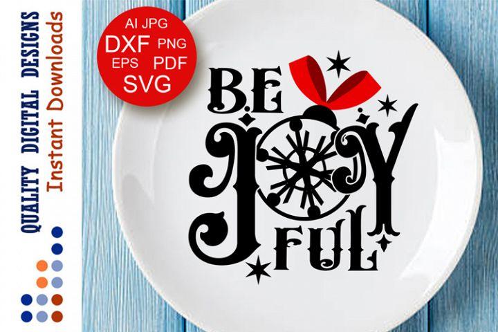 Be Joy Ful svg files sayings Christmas svg Be Joyful Sign