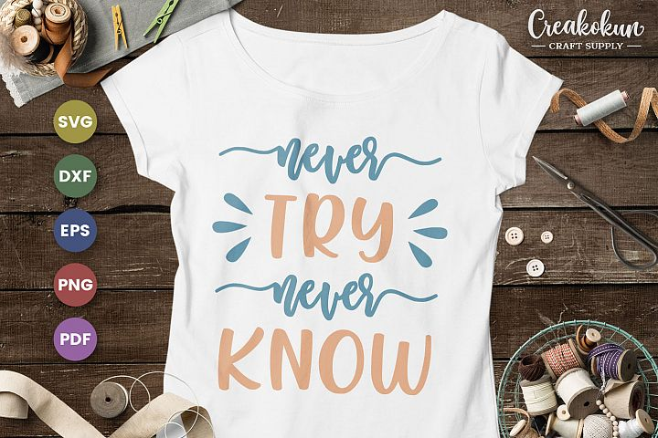 Never Try Never Known - SVG Cut FIles