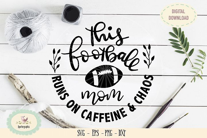 This football mom runs on caffeine & chaos SVG PNG