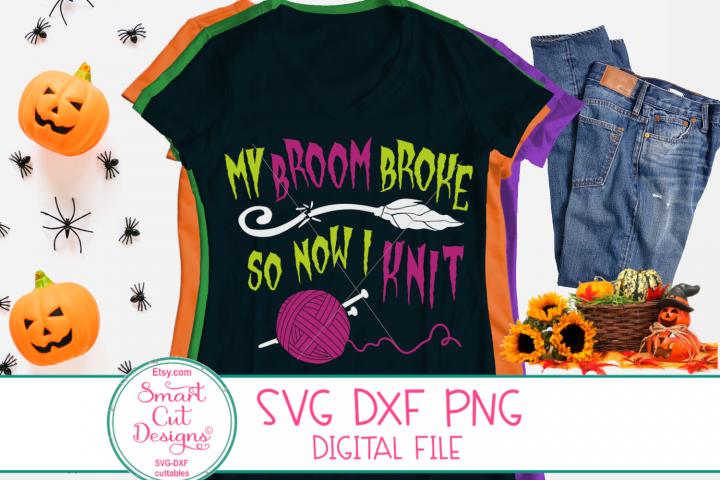 My Broom Broke So Now I Knit SVG, Halloween SVG, Crochet SVG