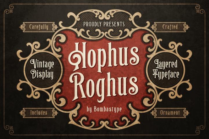 Hophus Roghus - Layered & Ornaments