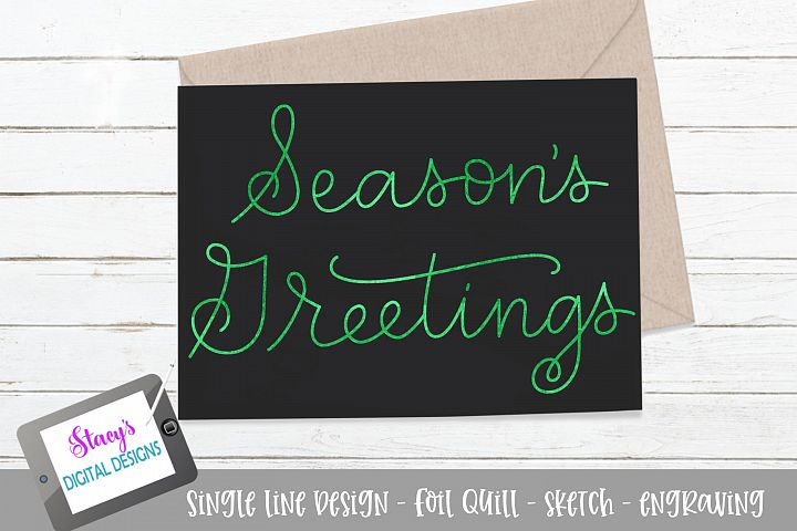 Foil quill - Christmas - Seasons Greetings SVG