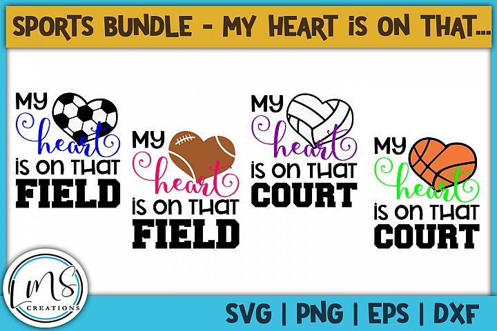 My Heart is on that Field/Court SVG, PNG, EPS, DXF