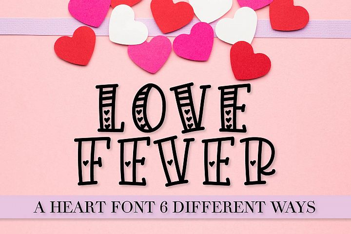 Love Fever - A Heart-tastic Font Trio - with 6 Styles!