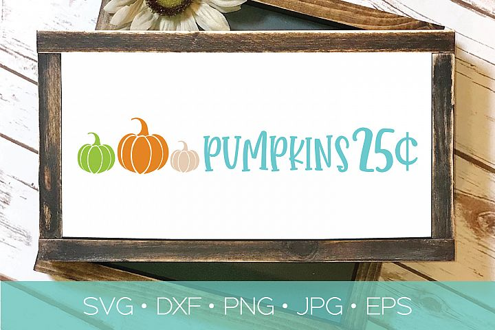 Pumpkins 25 Cents SVG | Fall Thanksgiving Halloween Cut File