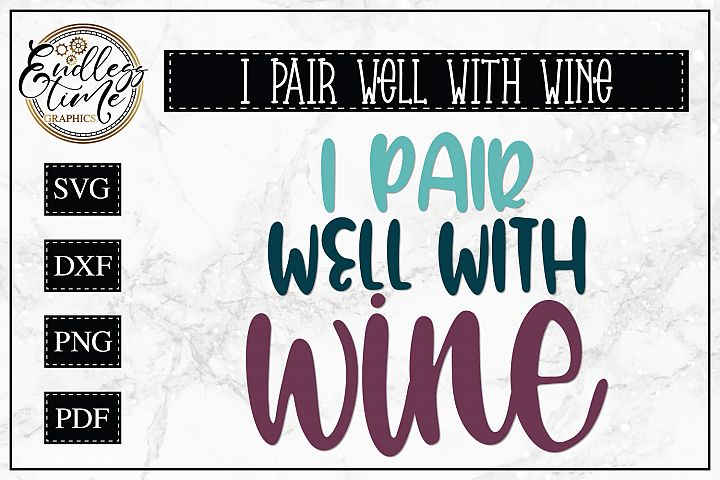 I Pair Well With Wine SVG - A Wine Quote SVG
