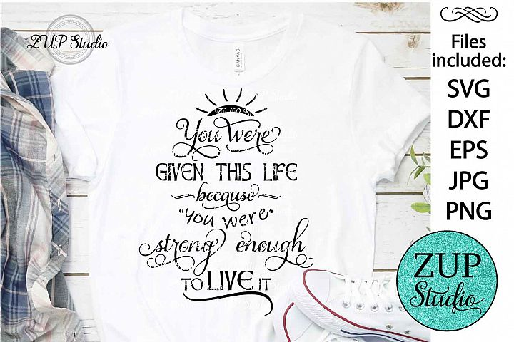 You were given this life SVG Design Cutting File 186