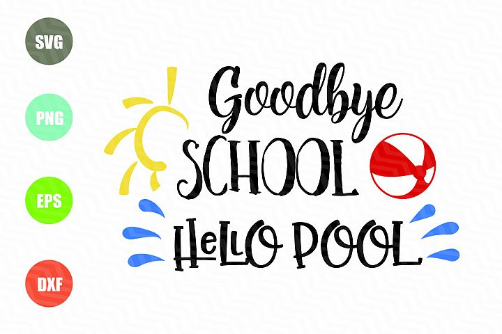Goodbye School Hello Pool SVG