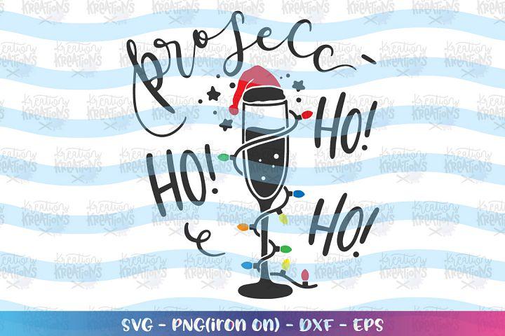 Christmas svg Prosecc - Ho! Ho! Ho! Drinking Prosecco svg