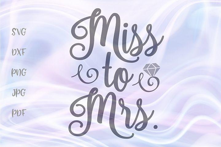 Miss to Mrs Bridal Shower Cut File SVG DXF PNG JPG PDF