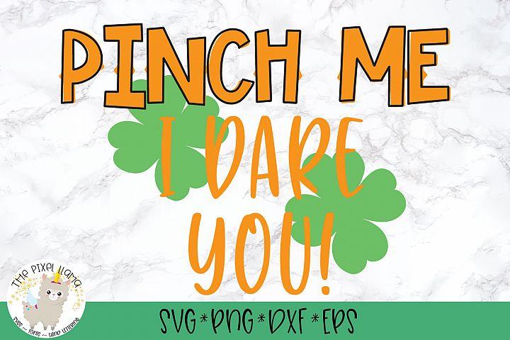 Pinch Me I Dare You St Patricks SVG Cut File