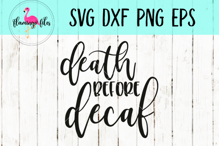 Death Before Decaf SVG, DXF, EPS, PNG Cut File