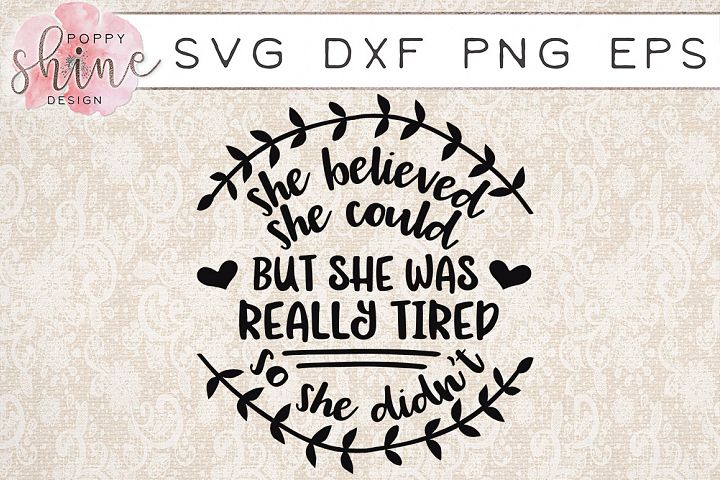 She Believed She Could But She Was Really Tired So She Didnt SVG PNG EPS DXF Cutting Files