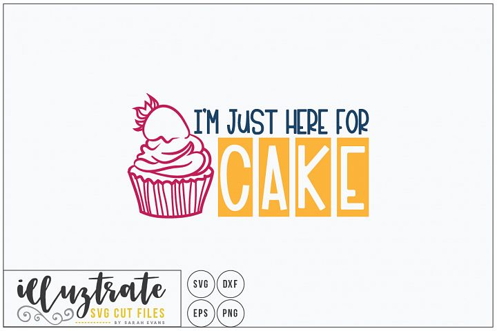Im Just here for Cake SVG Cut File - Cake DXF, Cake Love