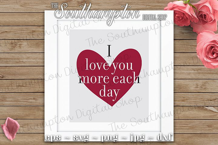 I Love You More Each Day SVG Cut Files