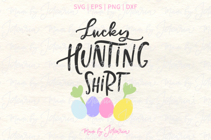 Lucky Hunting Shirt Easter Svg
