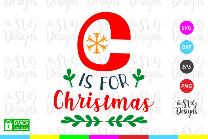 C is for Christmas Svg - Christmas- Svg Files