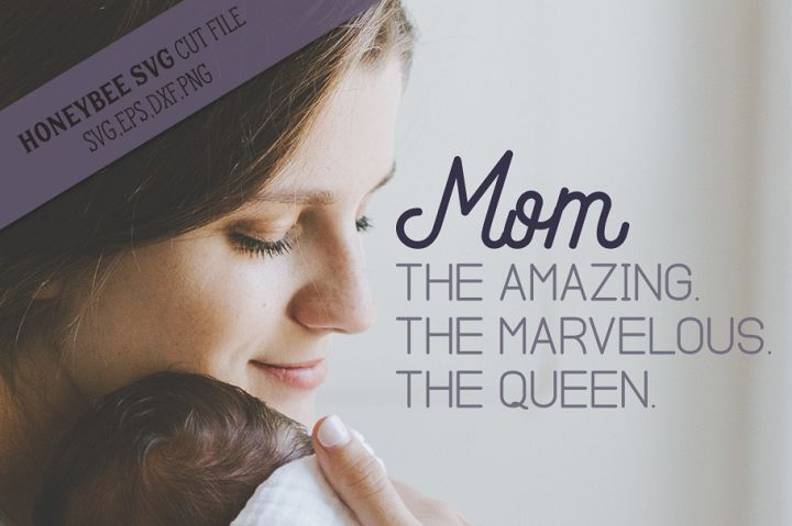 Mom the Amazing Marvelous Queen SVG Cut File
