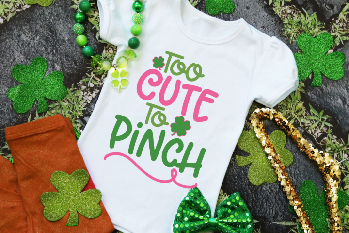Too Cute To Pinch - Kids St Patricks Day SVG