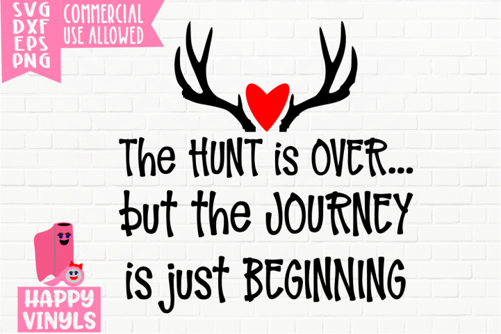The Hunt Is Over - A Wedding and Valentine SVG File