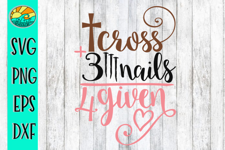 Cross Nails Forgiven - EASTER SVG - DXF - PNG - EPS