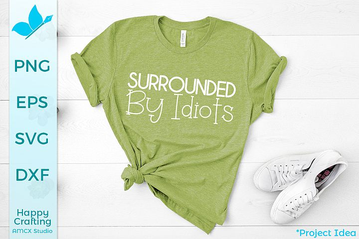 Surrounded by Idiots - A Sassy SVG File
