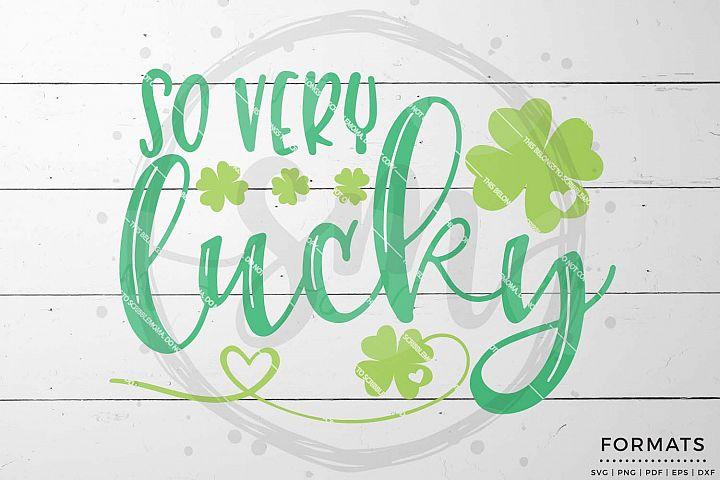 So Very Lucky St Patricks Day svg