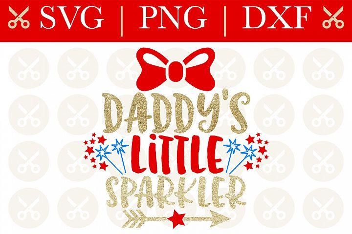 4th Of July Svg Daddys Little Sparkler Svg Cutting File