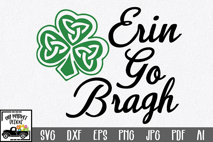 Erin Go Bragh SVG Cut File - St. Patricks Day SVG DXF PNG