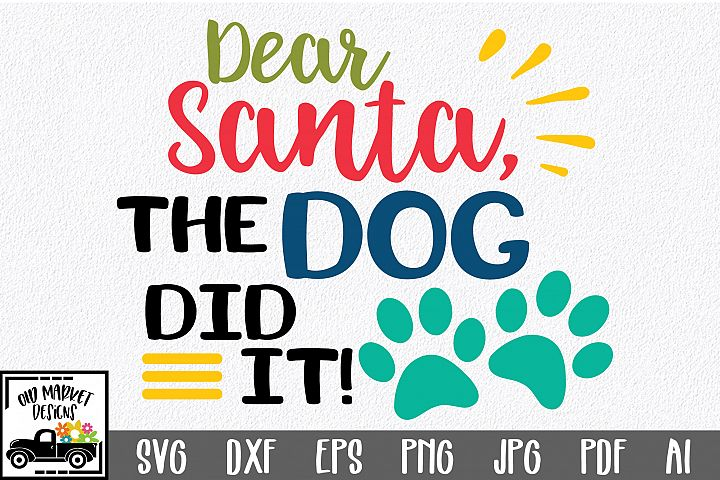Christmas SVG Cut File - Dear Santa, The Dog Did It SVG DXF