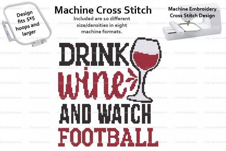 Drink Wine And Watch Football 5x5 Hoop Machine Cross Stitch
