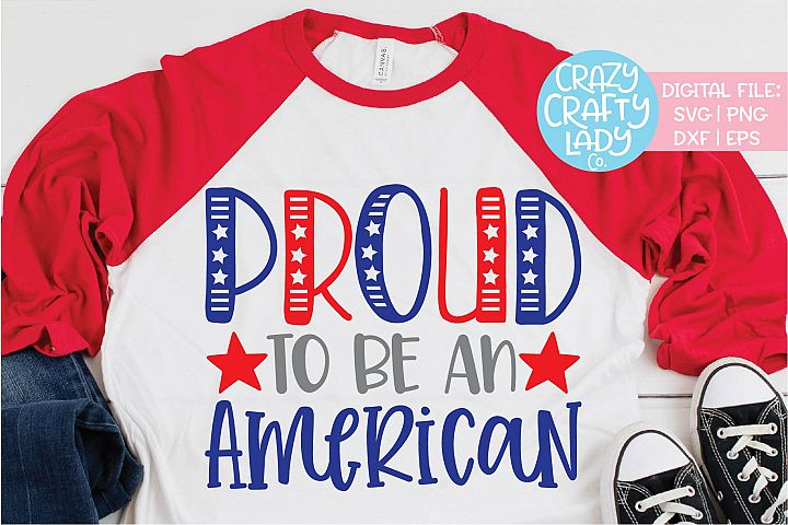 Proud to Be an American July 4th SVG DXF EPS PNG Cut File