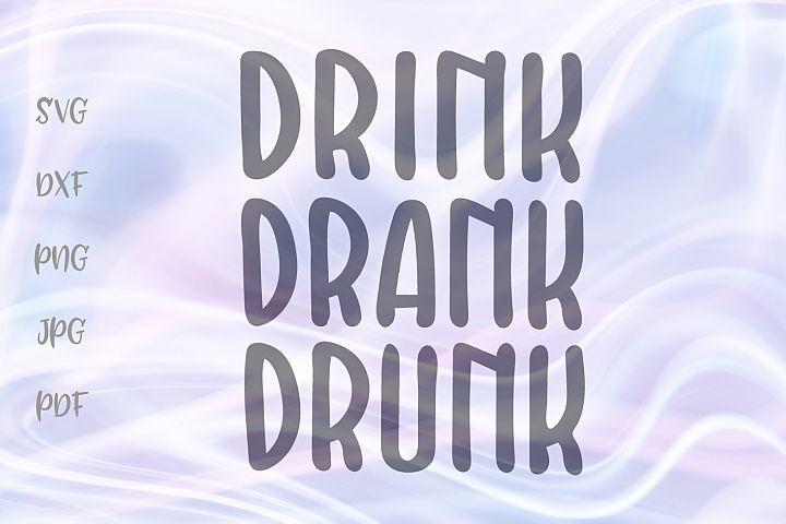 Drink Drank Drunk Funny Alcohol Grammar Sign Cut File SVG