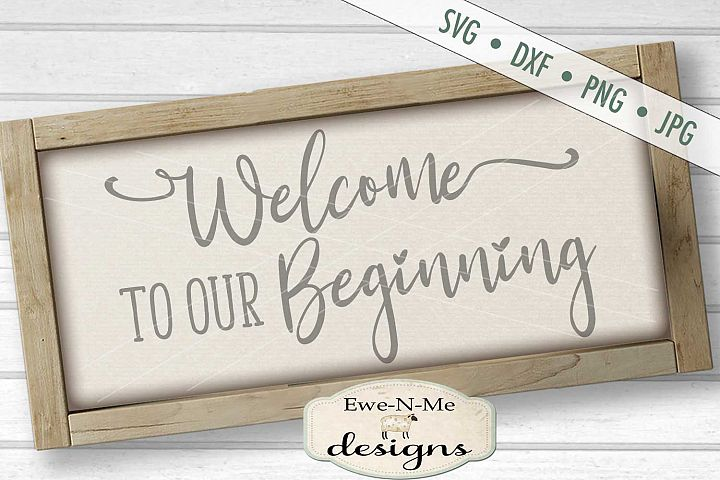 Welcome To Our Beginning Wedding SVG DXF Cut File