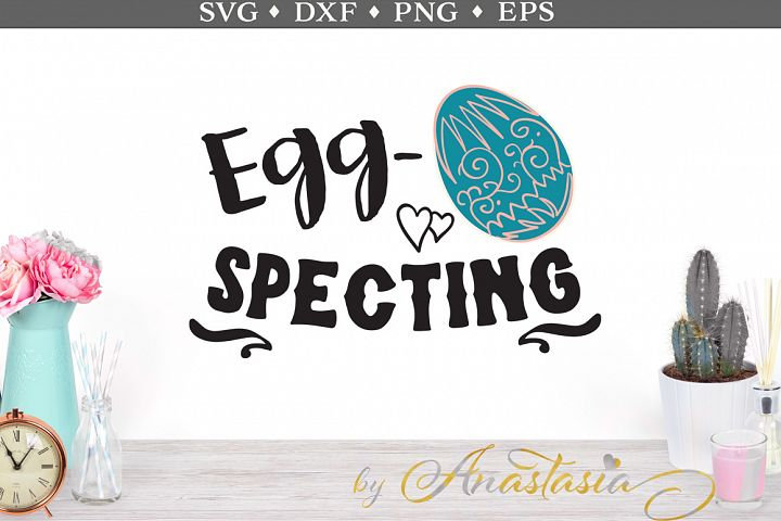 Egg-specting SVG Cut Files