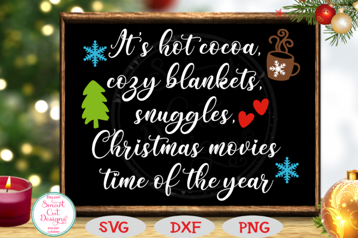 Its Hot Cocoa, Cozy Blankets SVG, Christmas, Farmhouse SVG