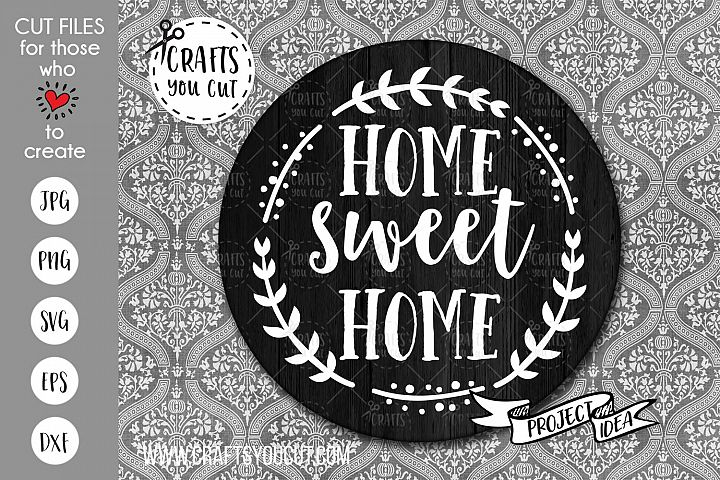 Home Sweet Home - A Farmhouse SVG Cut File