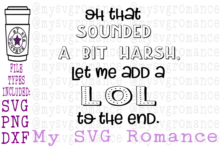Oh That Sounded A Bit Harsh, Let Me Add A LOL To The End SVG