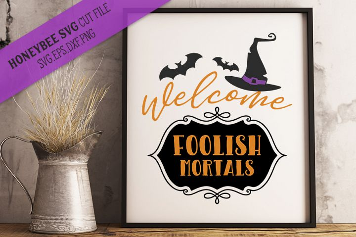 Welcome Foolish Mortals SVG Cut file