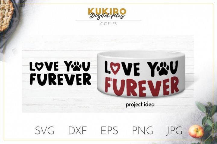 Love you furever SVG - Dog SVG - Dog paw cut file